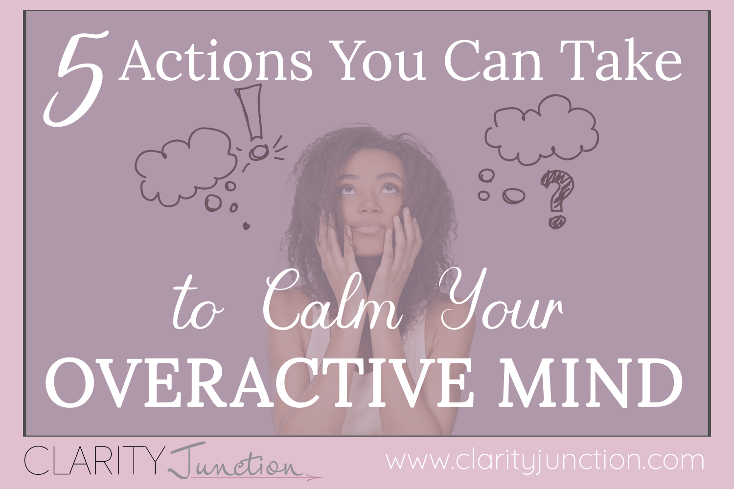 Calm Your Overactive Mind