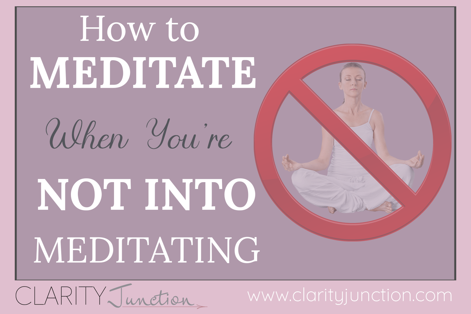 How to Meditate When You're Not Into Meditating