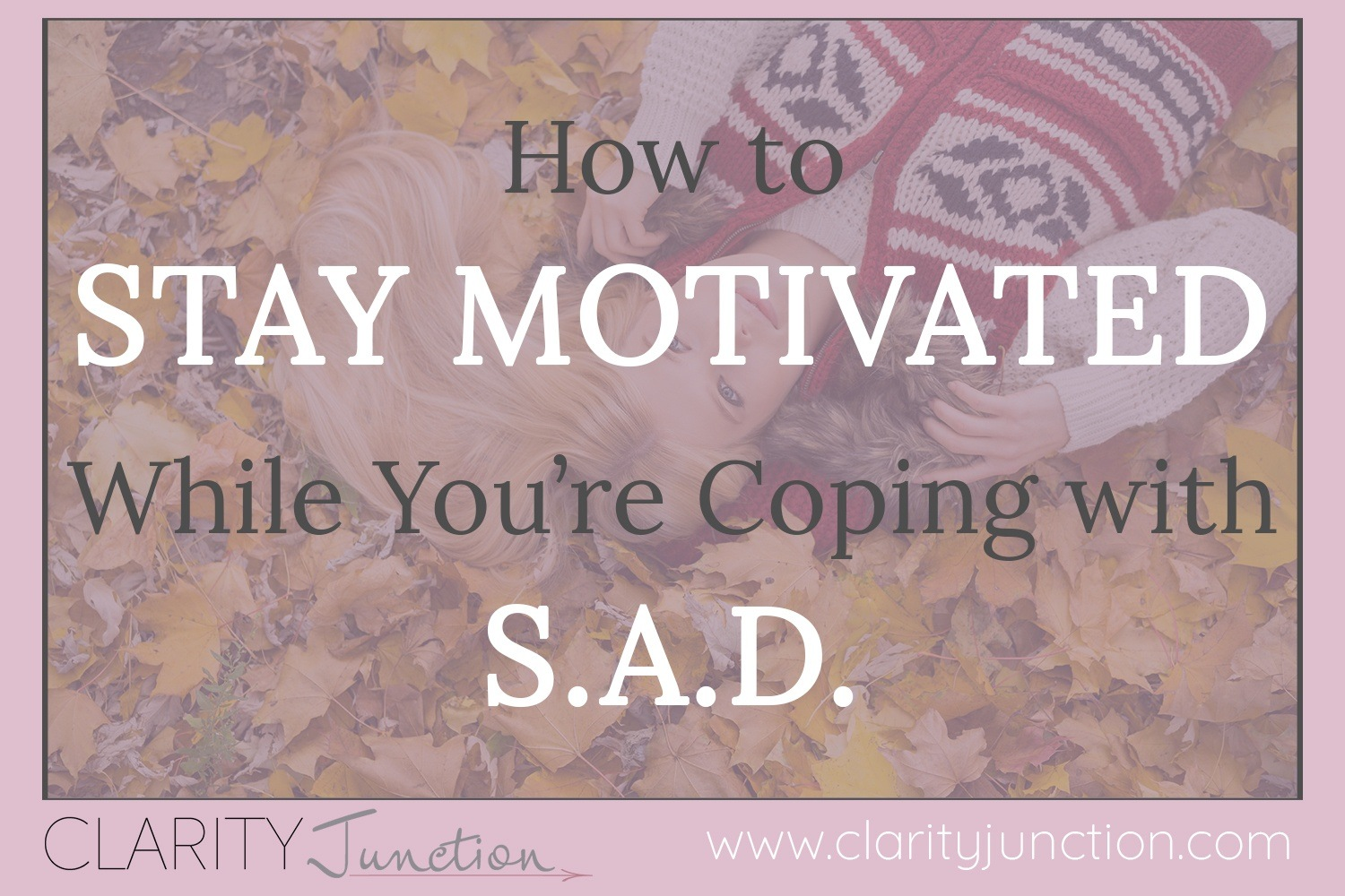 Stay Motivated with SAD