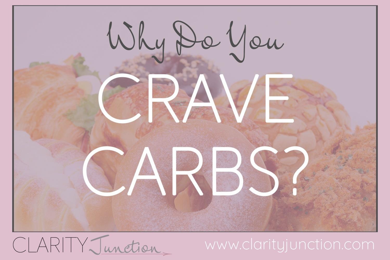 Why Do You Crave Carbs