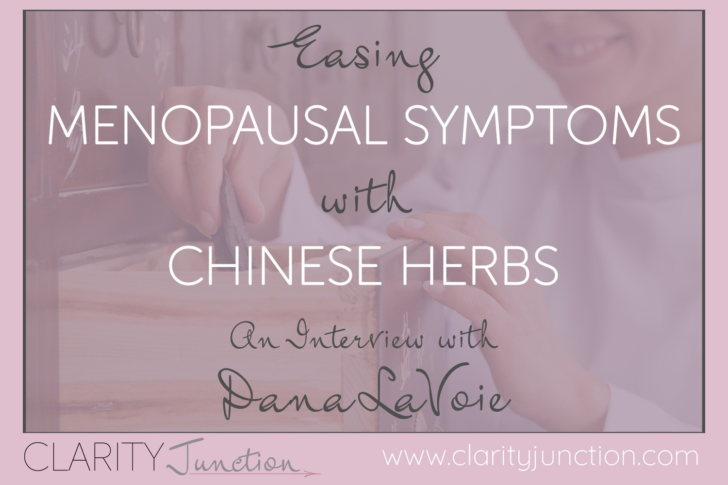 Easing Menopausal Symptoms with Chinese Herbs