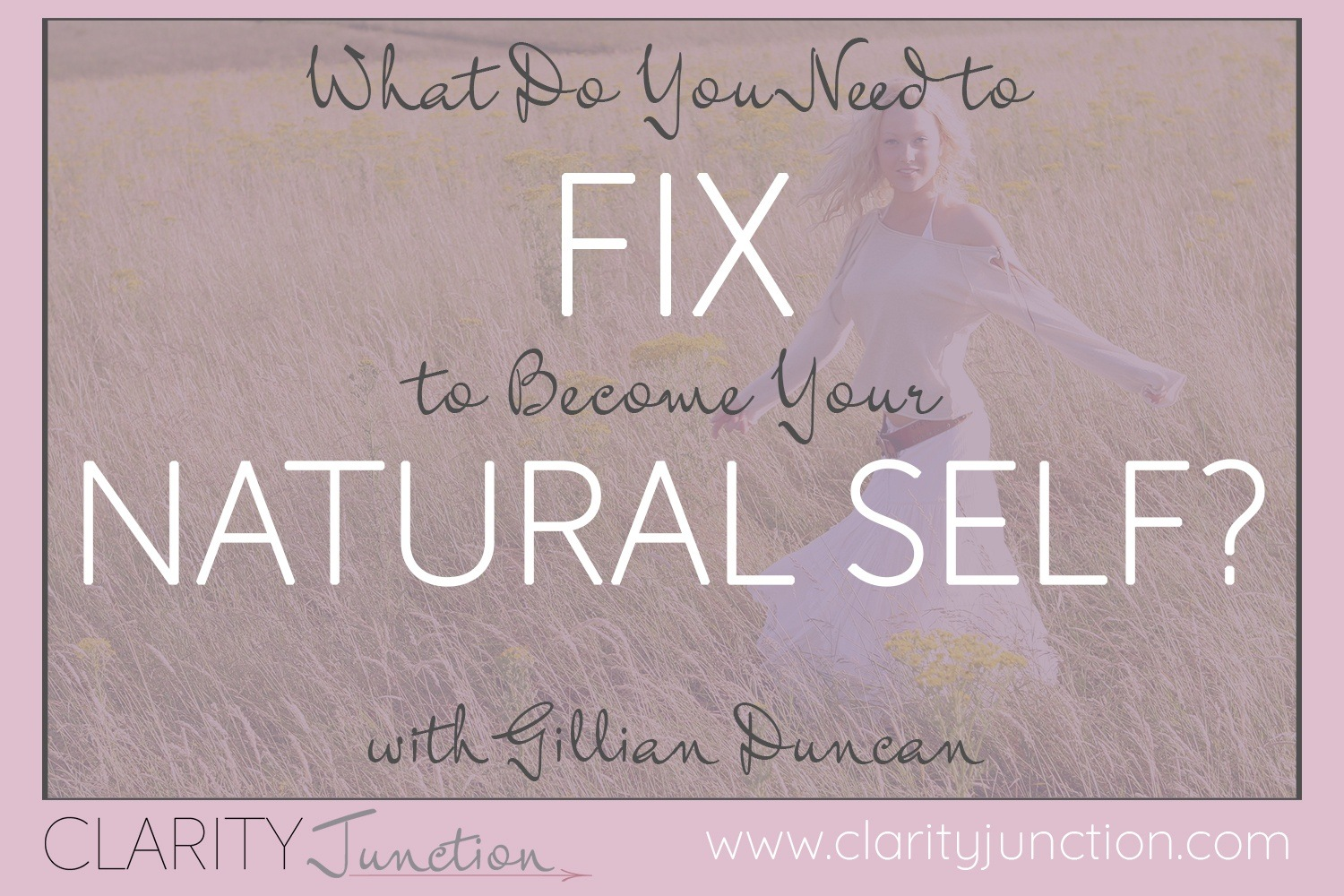 What Do You Need to Fix to Become Your Natural Self