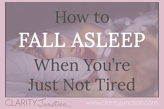 How to Fall Asleep When You're Just Not Tired