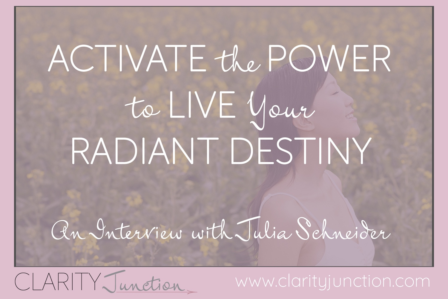 Activate the Power to Live Your Radiant Destiny