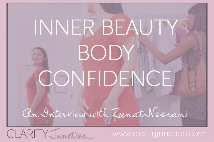 Inner Beauty Body Confidence Zeenat Noorani