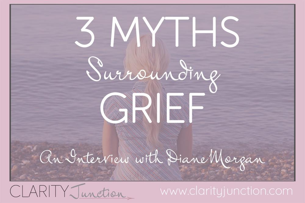 3 Myths Surrounding Grief Diane Morgan