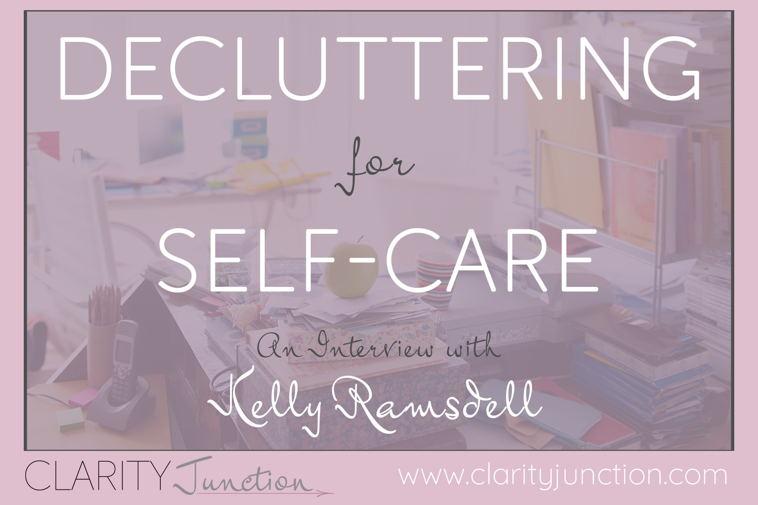 Decluttering for Self-Care