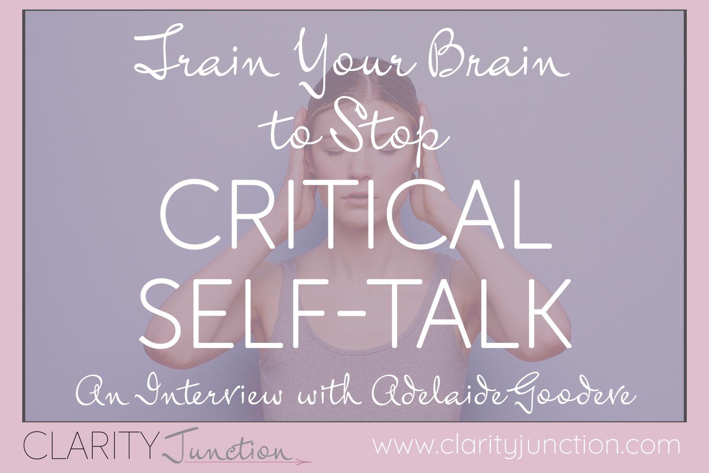 Train Your Brain to Stop Critical Self-Talk