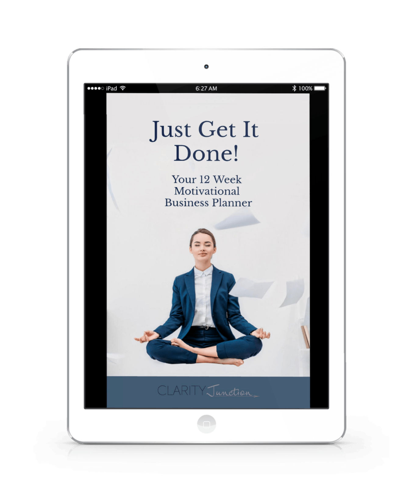 Just Get It Done! 12 Week Motivational Business Planner